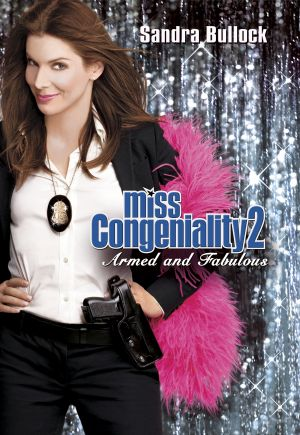 Miss Congeniality 2: Armed & Fabulous 2000x2897