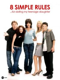 8 Simple Rules... for Dating My Teenage Daughter poster