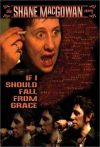 If I Should Fall From Grace: The Shane MacGowan Story Unset