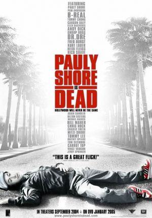 Pauly Shore Is Dead Unset