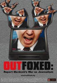 Outfoxed: Rupert Murdoch's War on Journalism poster