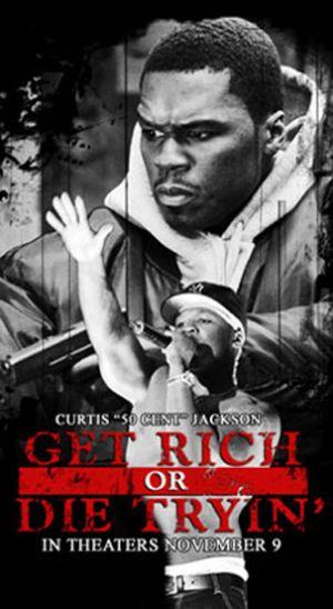 Get Rich or Die Tryin' 303x553