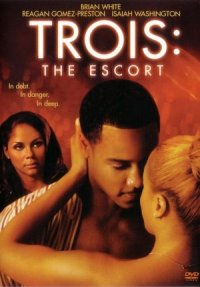Trois 3: The Escort poster