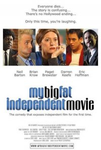 My Big Fat Independent Movie poster