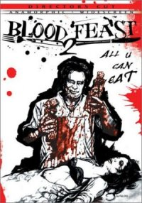 Blood Feast 2: All U Can Eat poster