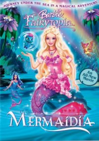 Barbie Fairytopia: Mermaidia poster