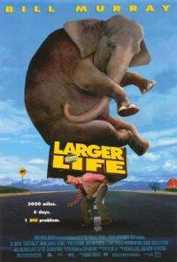 Larger Than Life poster