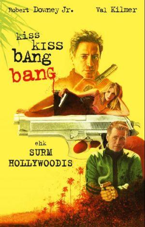 Kiss Kiss Bang Bang ( 2005 )