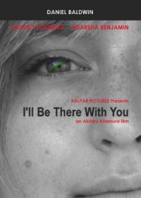 I'll Be There with You poster