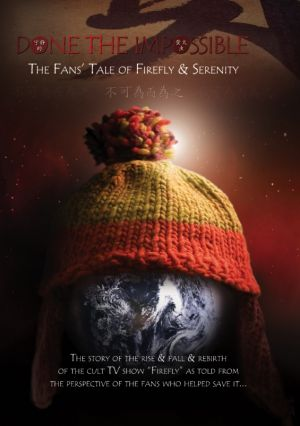 Done the Impossible: The Fans' Tale of 'Firefly' and 'Serenity' 565x803