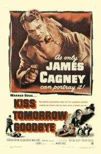 Kiss Tomorrow Goodbye poster