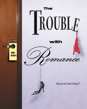 The Trouble with Romance Unset