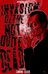 Invasion of the Not Quite Dead poster