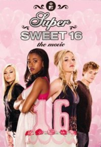 Super Sweet 16: The Movie poster