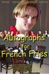 Autographs for French Fries poster