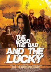 The Good, the Bad and the Lucky poster
