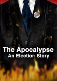 The Apocalypse: An Election Story poster