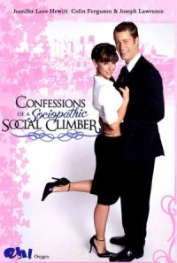 Confessions of a Sociopathic Social Climber poster