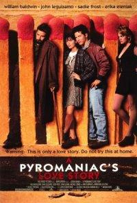 A Pyromaniac's Love Story poster