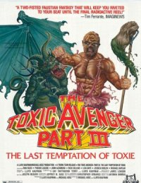 The Toxic Avenger Part III: The Last Temptation of Toxie poster