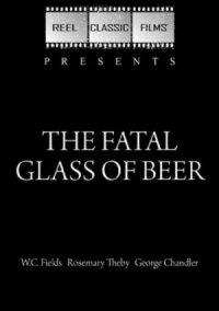 The Fatal Glass of Beer poster