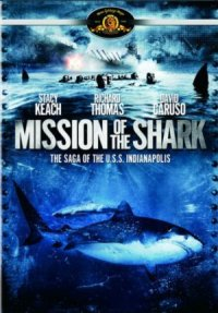 Mission of the Shark: The Saga of the U.S.S. Indianapolis poster