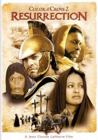Color of the Cross 2: The Resurrection poster