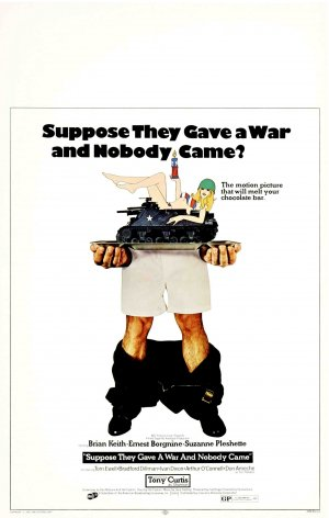 Suppose They Gave a War and Nobody Came? Poster