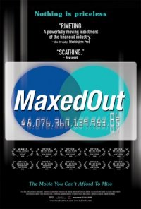 Maxed Out: Hard Times, Easy Credit and the Era of Predatory Lenders poster