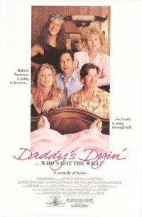 Daddy's Dyin'... Who's Got the Will? poster