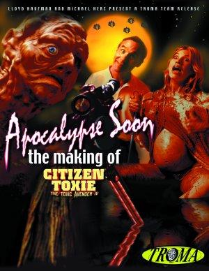 Apocalypse Soon: The Making of 'Citizen Toxie' 1043x1350