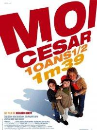 Ich, Caesar. 10 1/2 Jahre alt, 1,39 Meter groß poster