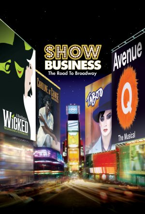 ShowBusiness: The Road to Broadway 1650x2418