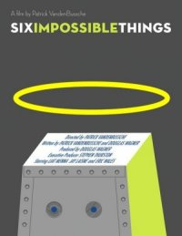 Six Impossible Things poster