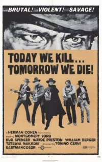 Today We Kill Tomorrow We Die poster