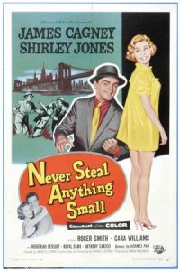 Never Steal Anything Small poster