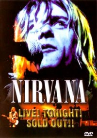 Nirvana Live! Tonight! Sold Out!! poster