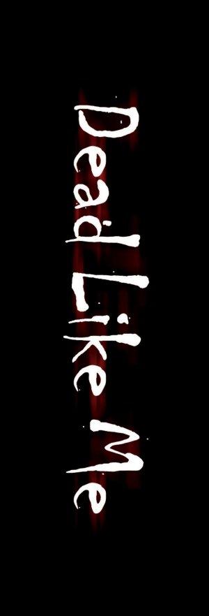 Dead Like Me 882x2592