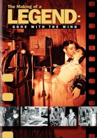 The Making of a Legend: Gone with the Wind poster