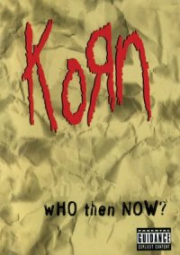 Korn: Who Then Now? poster