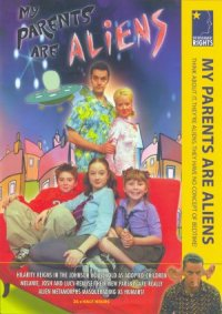 My Parents Are Aliens poster