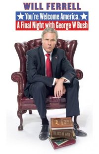 You're Welcome America: A Final Night With George W. Bush poster