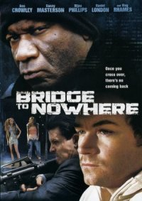 The Bridge to Nowhere poster