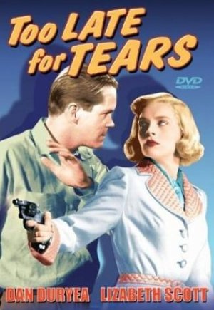 Too Late for Tears Dvd cover