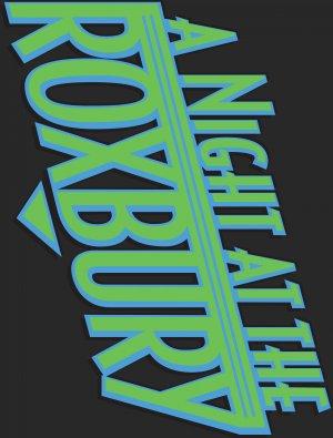 A Night at the Roxbury 3801x5000