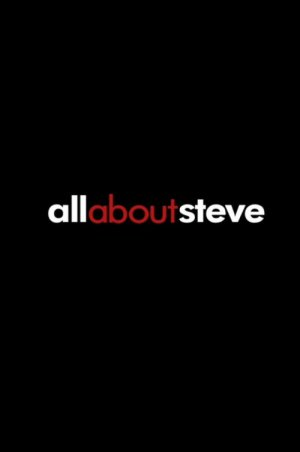 All About Steve 500x753