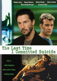 The Last Time I Committed Suicide poster