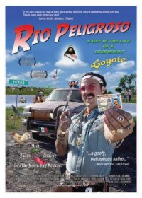 Rio Peligroso: A Day in the Life of a Legendary Coyote poster