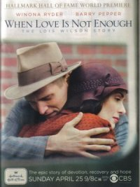 When Love Is Not Enough: The Lois Wilson Story poster