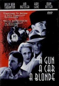 A Gun, a Car, a Blonde poster